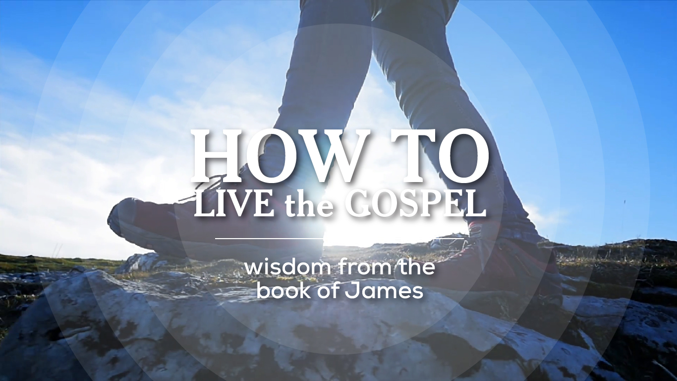 James: How to Live Out Your Faith
